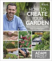RHS How to Create your Garden : Ideas and Advice for Transforming your Outdoor Space - фото обкладинки книги