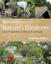 RHS Nature's Gardener: How to garden in a changing climate in association with the Royal Horticultural Society - фото обкладинки книги
