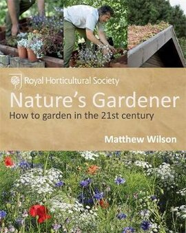 RHS Nature's Gardener: How to garden in a changing climate in association with the Royal Horticultural Society - фото книги