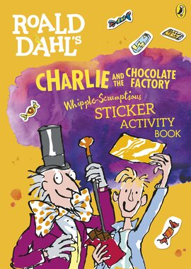 Roald Dahl's Charlie and the Chocolate Factory Whipple-Scrumptious Sticker Activity Book - фото книги