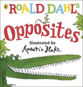 Roald Dahl's Opposites : (Lift-the-Flap) - фото обкладинки книги