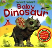 Roar! Roar! Baby Dinosaur : The Best Noisy Dinosaur Book Ever! - фото обкладинки книги