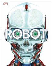 Robot : Meet the Machines of the Future - фото обкладинки книги