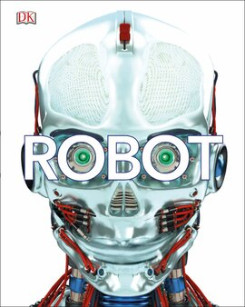 Robot : Meet the Machines of the Future - фото книги