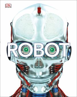 Robot : Meet the Machines of the Future - фото книги
