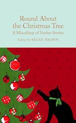 Round About the Christmas Tree : A Miscellany of Festive Stories - фото обкладинки книги