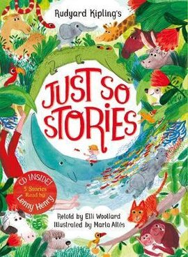 Rudyard Kipling's Just So Stories, retold by Elli Woollard: Book and CD Pack - фото книги