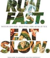 Run Fast. Eat Slow - фото обкладинки книги