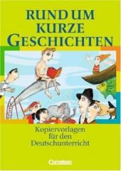 Rund um Kurze Geschichten. Kopiervorlagen fr den Deutschunterricht - фото обкладинки книги