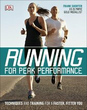 Running for Peak Performance : Techniques and Training for a Faster, Fitter You - фото обкладинки книги