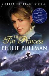 Sally Lockhart Mystery. Book 4: Tin Princess - фото обкладинки книги