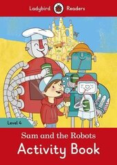 Sam and the Robots Activity Book - Ladybird Readers Level 4 - фото обкладинки книги