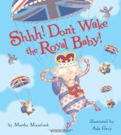 Shhh! Don't Wake the Royal Baby! - фото обкладинки книги