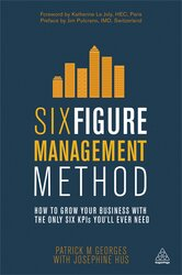 Six Figure Management Method : How to Grow Your Business with the Only 6 KPIs You'll Ever Need - фото обкладинки книги