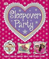 Sleepover Party: Games, Quizzes, Pamper Ideas and Things to Make! - фото обкладинки книги