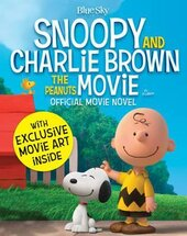 Snoopy and Charlie Brown. The Peanuts Movie Novelization - фото обкладинки книги