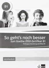 So geht's noch besser zum Goethe- / OSD-Zertifikat B1 - Lehrerhandbuch zum Testbuch - фото обкладинки книги