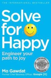 Solve For Happy: Engineer Your Path to Joy - фото обкладинки книги