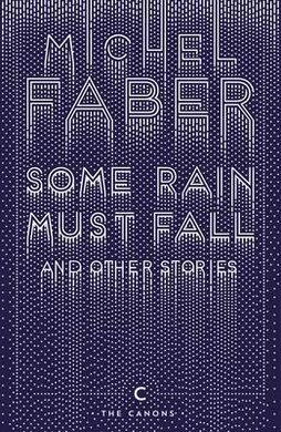 Some Rain Must Fall And Other Stories - фото книги