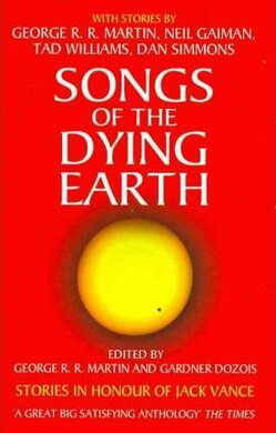 Songs of the Dying Earth: Stories in Honour of Jack Vance - фото книги