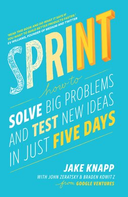 Sprint : How To Solve Big Problems and Test New Ideas in Just Five Days - фото книги