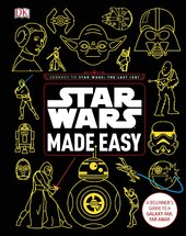 Star Wars Made Easy : A Beginner's Guide to a Galaxy Far, Far Away - фото обкладинки книги