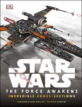 Star Wars The Force Awakens Incredible Cross-Sections - фото обкладинки книги
