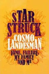 Starstruck: Fame, Failure, My Family And Me - фото обкладинки книги