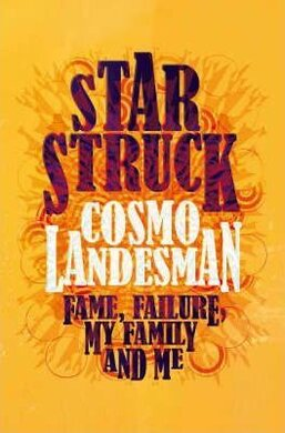 Starstruck: Fame, Failure, My Family And Me - фото книги