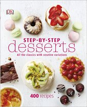 Step-By-Step Desserts : All the Classics with Creative Variations - фото обкладинки книги