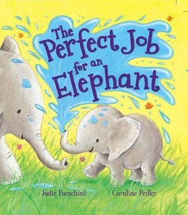 Storytime: the Perfect Job for an Elephant - фото книги