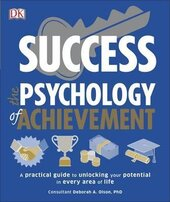 Success The Psychology of Achievement : A practical guide to unlocking the potential in every area of life - фото обкладинки книги