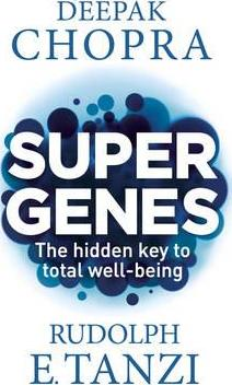Super Genes : The hidden key to total well-being - фото книги