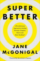 SuperBetter. How a Gameful Life Can Make You Stronger, Happier, Braver and More Resilient - фото обкладинки книги