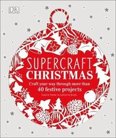 Supercraft Christmas. Craft your way through more than 40 festive projects - фото обкладинки книги
