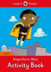 Superhero Max Activity Book - Ladybird Readers Level 2 - фото обкладинки книги