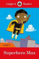 Superhero Max - Ladybird Readers Level 2 - фото обкладинки книги