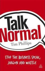 Talk Normal: Stop the Business Speak, Jargon and Waffle - фото обкладинки книги
