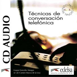 Tecnicas de conversacion telefonica : CD audio - фото книги