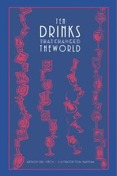 Ten Drinks That Changed the World - фото обкладинки книги