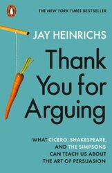 Thank You for Arguing : What Cicero, Shakespeare and the Simpsons Can Teach Us About the Art of Persuasion - фото обкладинки книги