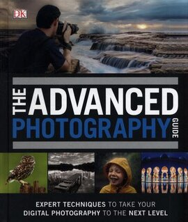 The Advanced Photography Guide : The Ultimate Step-by-Step Manual for Getting the Most from Your Digital Camera - фото книги