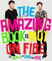 The Amazing Book is Not on Fire : The World of Dan and Phil - фото обкладинки книги