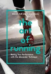 The Art of Running. Raising Your Performance with the Alexander Technique - фото обкладинки книги