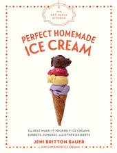 The Artisanal Kitchen: Perfect Homemade Ice Cream - фото обкладинки книги