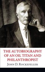 The Autobiography of an Oil Titan and Philanthropist - фото обкладинки книги