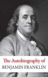 The Autobiography of Benjamin Franklin - фото обкладинки книги