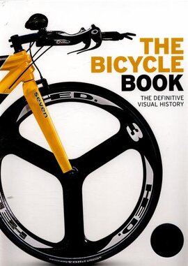 The Bicycle Book : The Definitive Visual History - фото книги