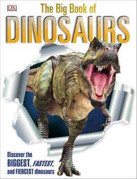 The Big Book of Dinosaurs : Discover the Biggest, Fastest, and Fiercest Dinosaurs - фото книги