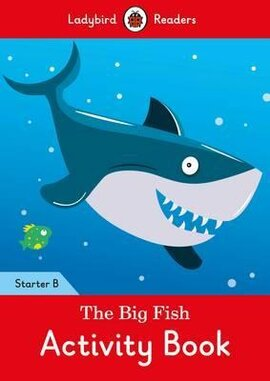 The Big Fish Activity Book: Ladybird Readers Starter Level B - фото книги